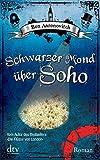 'Schwarzer Mond über Soho: Roman' von Ben Aaronovitch