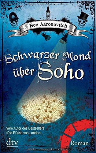 Buchseite und Rezensionen zu 'Schwarzer Mond über Soho: Roman' von Ben Aaronovitch
