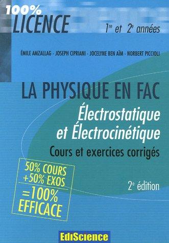 Electrostatique et Electrocintique : Rappel de cours et exercices corrigs de Physique