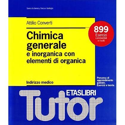 Chimica Generale E Inorganica Con Elementi Di Organica. Indirizzo Medico. 899 Esercizi Commentati E Risolti