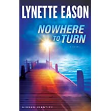 Nowhere to Turn (Hidden Identity Book #2): A Novel