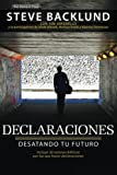 Declaraciones: Desatando Tu Futuro (Spanish Edition) by Steve Backlund (2015-03-16)