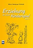 Erziehung ist ein Kinderspiel.: Band 2