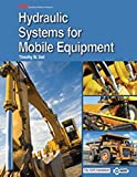 Hydraulic Systems for Mobile Equipment by Timothy W. Dell (2015-10-26)