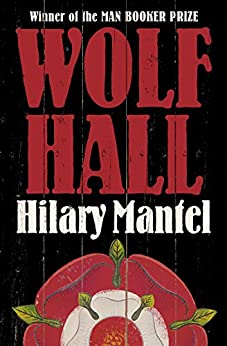 Wolf Hall (Thomas Cromwell Trilogy Book 1) by [Mantel, Hilary]