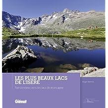 Les plus beaux lacs de l'Isère : Randonnées vers les lacs de montagne
