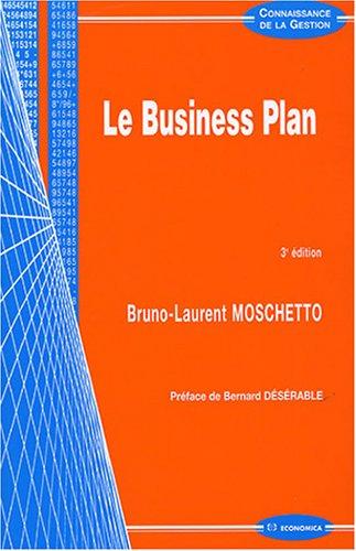 Le Business Plan : Pratique et conception par Bruno-Laurent Moschetto, Benoit Jacq