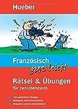 Französisch ganz leicht Rätsel & Übungen für zwischendurch: Buch (... ganz leicht Rätsel und Übungen)