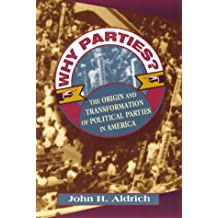 Why Parties?: The Origin and Transformation of Political Parties in America (American Politics & Political Economy)