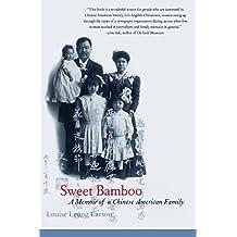 Sweet Bamboo: A Memoir of a Chinese American Family by Larson, Louise Leung, Larson, Jane Leung (2001) Paperback