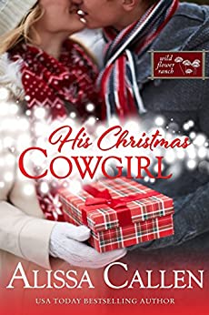 His Christmas Cowgirl (Wildflower Ranch Book 6) by [Callen, Alissa]