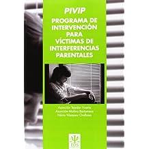 PIVIP Programa de Intervención para Víctimas de Interferencias Parentales (Psicología Jurídica)