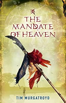 The Mandate of Heaven (Medieval China Trilogy Book 3) by [Murgatroyd, Tim]