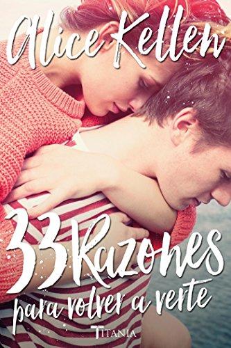 Libro parecido a Culpa mía: 33 RAZONES PARA VOLVER A VERTE (Titania fresh) de Alice Kellen