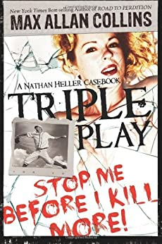 Triple Play: A Nathan Heller Casebook (Nathan Heller Novels) by [Collins, Max Allan]