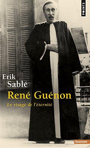 René Guénon. Le visage de l'éternité