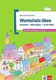 Wortschatz üben: Einkaufen - Mein Körper - In der Stadt: Deutsch als Zweitsprache in der Schule (Meine Welt auf Deutsch)