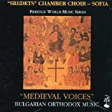 Sredets Chamber Choir: Medieval Voices (Audio CD)