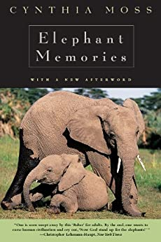 Elephant Memories: Thirteen Years in the Life of an Elephant Family by [Moss, Cynthia J.]