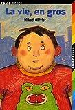 La vie en gros / Mikaël Ollivier | Ollivier, Mikaël (1968-....). Auteur