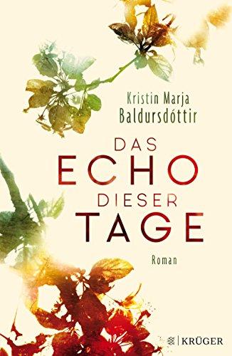 Das Echo dieser Tage: Roman (Echo Stille Der)
