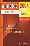Annatec Foucher : Histoire - Géographie, Bac Pro Tertiaires - Industriels
