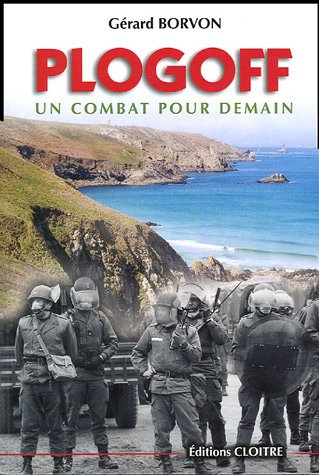 Plogoff : Un combat pour demain par Gérard Borvon