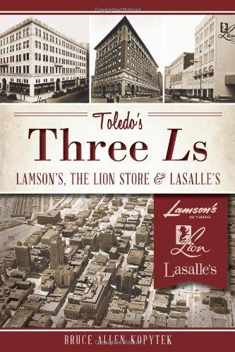 Toledo's Three Ls:: Lamson's, Lion Store and Lasalle's (Landmarks)
