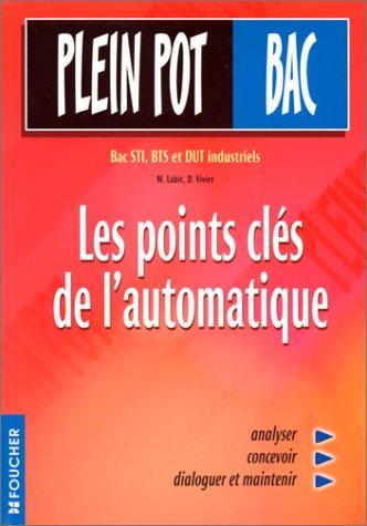 Plein Pot Bac : Les points clés de l'automatique par Marc Labit, Daniel Vivier