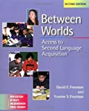 Between Worlds: Access to Second Language Acquisition