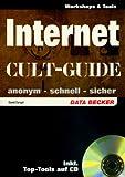Cult-Guide Internet. Anonym - schnell - sicher, mit CD-ROM