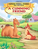 A Cunning Friend - Book 12 (Famous Moral Stories from Panchtantra)