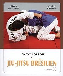 L'encyclopédie du jiu-jitsu brésilien : Volume 2
