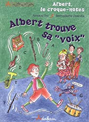 Albert, le Croque-Notes Albert Trouve Sa - Voix -
