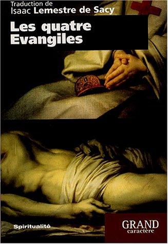 Les quatre Evangiles : Nouveau Testament