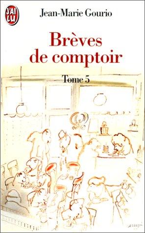 Brèves de comptoir 5 par Jean-Marie Gourio