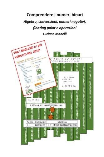 Comprendere I Numeri Binari: Conversioni, Numeri Negativi, Floating Point E Operazioni