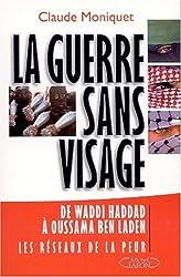 La Guerre sans visage : De Waddi Haddad à Oussama ben Laden