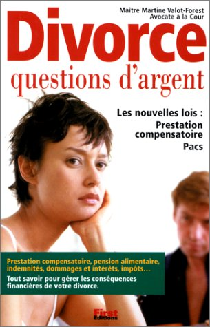 Le divorce : une question d'argent par Maître Martine Valot-Forest