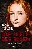 Die Seele des Bösen - Besessenheit (Sadie Scott 10) von Dania Dicken