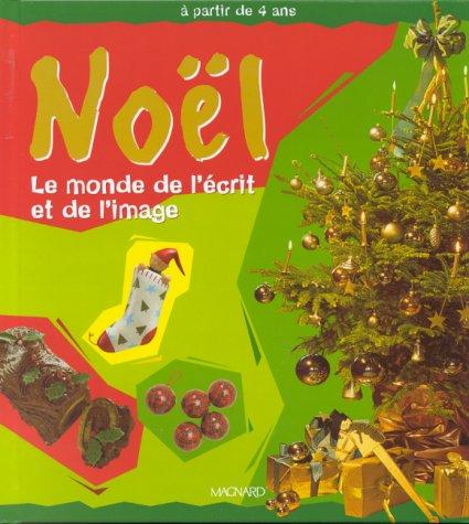 Noël : Le monde de l'écrit et de l'image par Patrice Cayré, Joëlle Garcia, Michel de La Cruz