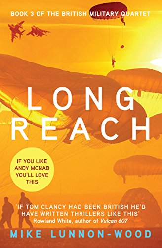 Long Reach (The British Military Quartet Book 3) (English Edition) par Mike Lunnon-Wood
