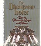 Die Dientzenhofer. Barocke Baukunst in Bayern und Böhmen. -