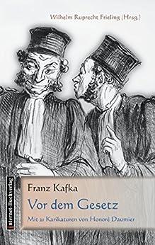 VOR DEM GESETZ: Mit 21 Illustrationen von Honoré Daumier