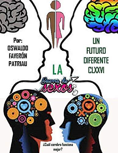 La Guerra de los Sexos: ¿Cual Cerebro funciona mejor? (Un Futuro Diferente nº 176) por Oswaldo Enrique Faverón Patriau