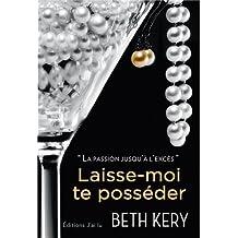 Laisse-moi te posséder de Beth Kery (2013) Broché