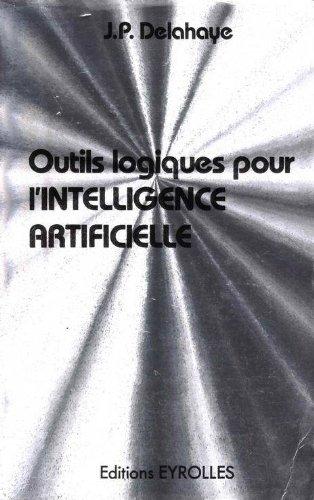 Outils logiques pour l'intelligence artificielle par Jean-Paul Delahaye
