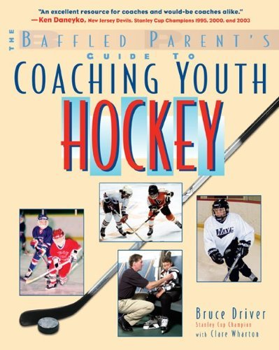 The Baffled Parent's Guide to Coaching Youth Hockey (Baffled Parent's Guides) by Bruce Driver (2004-11-10) par Bruce Driver;Clare Wharton