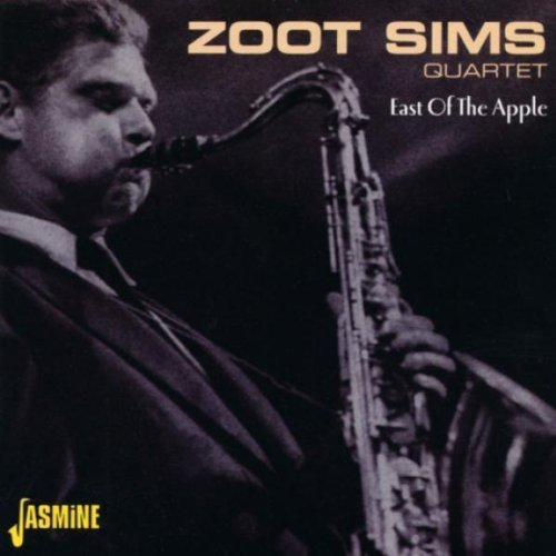 East Of The Apple [ORIGINAL RECORDINGS REMASTERED] by Zoot Sims (2003-11-18)