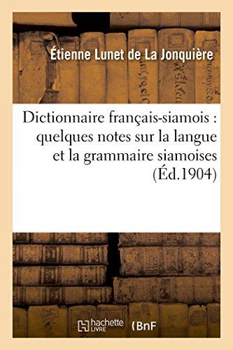 Dictionnaire français-siamois : précédé de quelques notes sur la langue et la grammaire siamoises